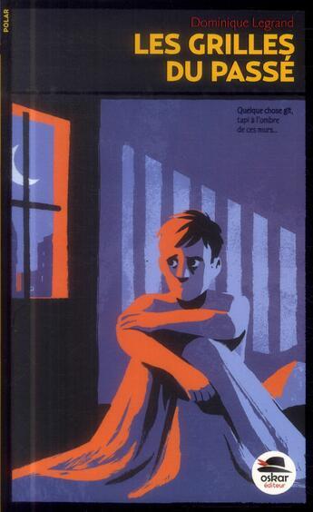 Couverture du livre « Les grilles du passé » de Dominique Legrand aux éditions Oskar
