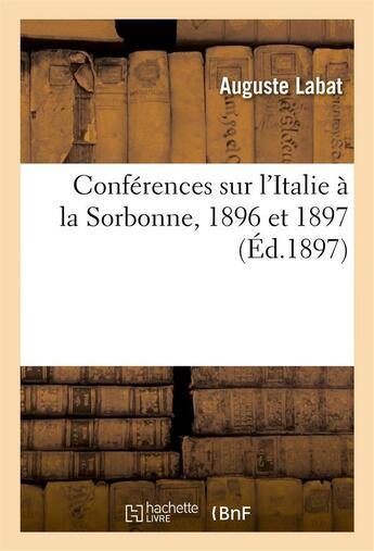 Couverture du livre « Conferences sur l'italie a la sorbonne, 1896 et 1897 » de Labat aux éditions Hachette Bnf