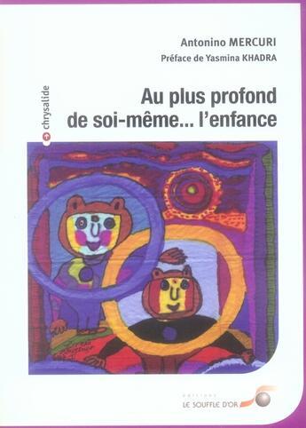 Couverture du livre « Au plus profond de soi-même... l'enfance » de Antonino Mercuri aux éditions Le Souffle D'or