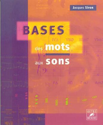 Couverture du livre « Bases des mots aux sons ; théorie, solfège » de Jacques Siron aux éditions Outre Mesure