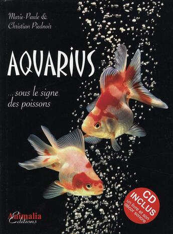 Couverture du livre « Aquarius ; sous le signe des poissons » de Piednoi Marie Paule aux éditions Animalia