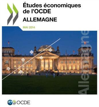 Couverture du livre « Allemagne 2014 ; études économiques de l'OCDE » de Collectif aux éditions Documentation Francaise