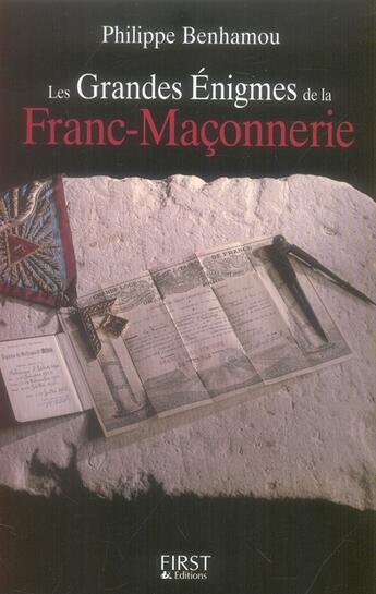 Couverture du livre « Les grandes énigmes de la franc-maçonnerie » de Philippe Benhamou aux éditions First