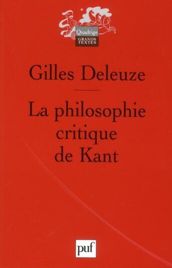 Couverture du livre « La philosophie critique de Kant (4e édition) » de Gilles Deleuze aux éditions Puf