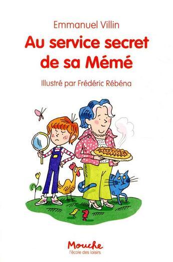 Couverture du livre « Au service secret de sa mémé » de Frederic Rebena et Emmanuel Villin aux éditions Ecole Des Loisirs