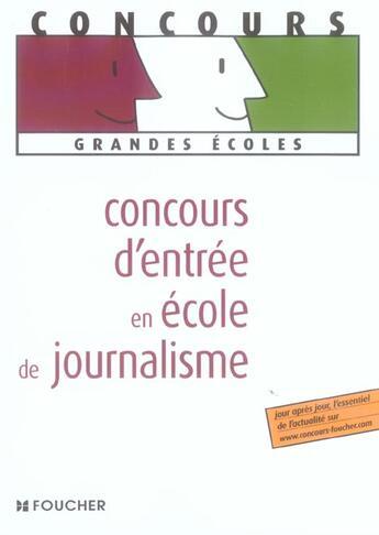 Couverture du livre « Concours D'Entree En Ecole De Journalisme » de Anne-Lise Carlo aux éditions Foucher