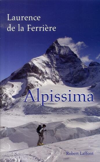 Couverture du livre « Alpissima » de La Ferriere L De aux éditions Robert Laffont