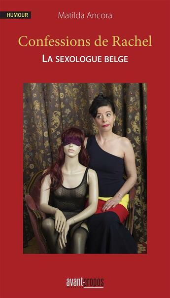 Couverture du livre « Confessions de Rachel ; la sexologue belge » de Matilda Ancora aux éditions Avant-propos