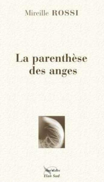 Couverture du livre « La parenthèse des anges » de Mireille Rossi aux éditions Elan Sud