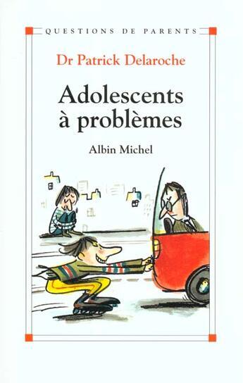 Couverture du livre « Adolescents A Problemes » de Patrick Delaroche aux éditions Albin Michel
