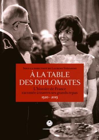Couverture du livre « À la table des diplomates » de Laurent Stefanini aux éditions L'iconoclaste