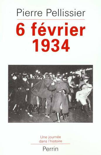 Couverture du livre « 6 Fevrier 1934 » de Pierre Pellissier aux éditions Perrin