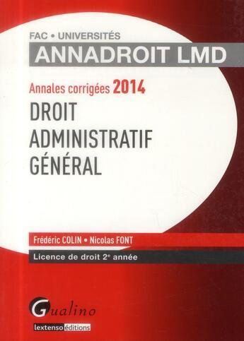 Couverture du livre « Annales corrigees 2014 - droit administratif » de Frederic Colin aux éditions Gualino