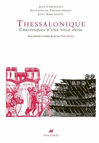 Couverture du livre « Thessalonique, chroniques d'une ville prise » de Paolo Odorico aux éditions Anacharsis