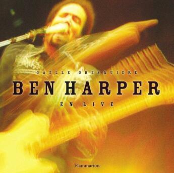Couverture du livre « Ben harper - en live » de Gaelle Ghesquiere aux éditions Flammarion