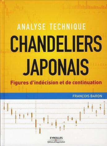 Couverture du livre « Chandeliers japonais ; figures d'indécision et de continuation » de Francois Baron aux éditions Organisation