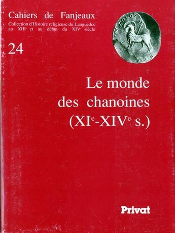Couverture du livre « Cahiers de Fanjeaux ; monde des chanoines 24 » de Fanjeaux aux éditions Privat