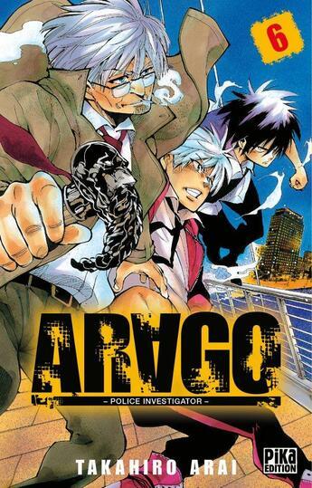 Couverture du livre « Arago t.6 » de Takahiro Arai aux éditions Pika