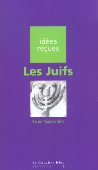 Couverture du livre « Les juifs » de Victor Kuperminc aux éditions Le Cavalier Bleu