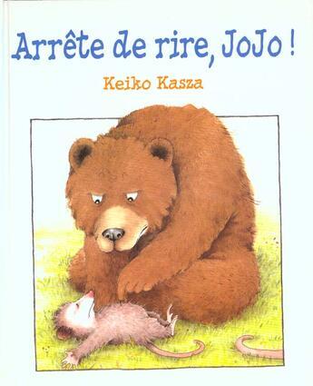 Couverture du livre « Arrete De Rire Jojo » de Kasza Keiko aux éditions Kaleidoscope