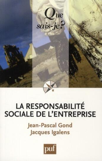 Couverture du livre « La responsabilite sociale de l'entreprise (2ed) qsj 3837 » de Gond Jean-Pascal / I aux éditions Que Sais-je ?