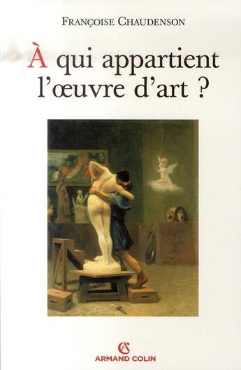Couverture du livre « à qui appartient l'oeuvre d'art ? » de Chaudenson-F aux éditions Armand Colin