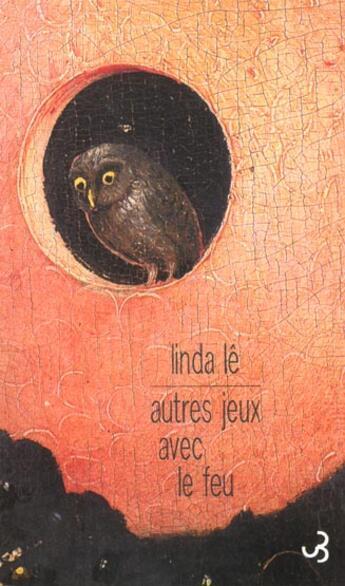 Couverture du livre « Autres jeux avec le feu » de Linda Le aux éditions Christian Bourgois