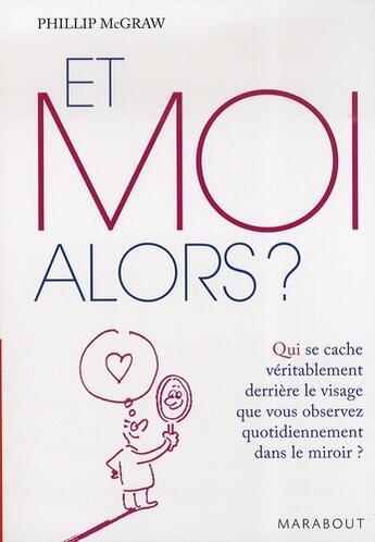 Couverture du livre « Et moi alors ? » de Phillip Mcgraw aux éditions Marabout