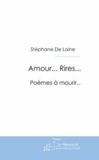 Couverture du livre « Amour... rire... » de Stephane De Laine aux éditions Le Manuscrit