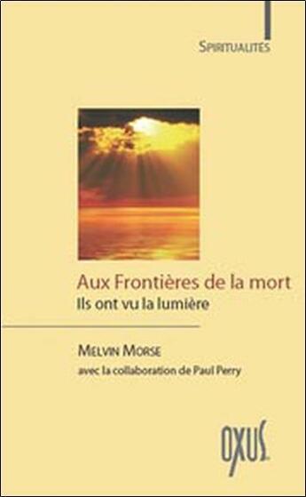 Couverture du livre « Aux frontières de la mort » de Melvin Morse aux éditions Oxus
