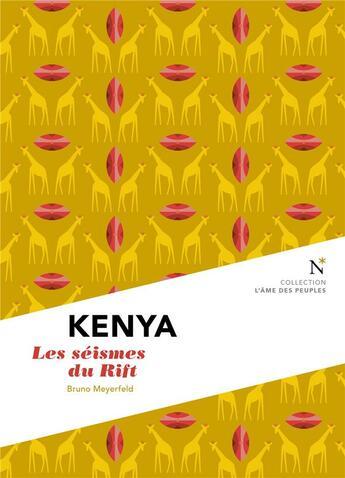 Couverture du livre « Kenya ; les séismes du Rift » de Bruno Meyerfeld aux éditions Nevicata