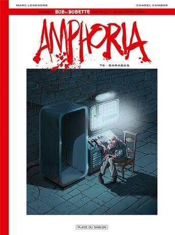 Couverture du livre « Amphoria t.6 ; Barabas » de Marc Legendre et Charel Cambre aux éditions Place Du Sablon