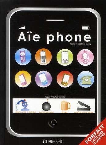 Couverture du livre « Aïe phone » de Lutin P. aux éditions Clair De Lune