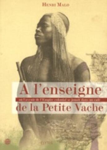 Couverture du livre « À l'enseigne de la petite vache » de Henri Malo aux éditions Elytis