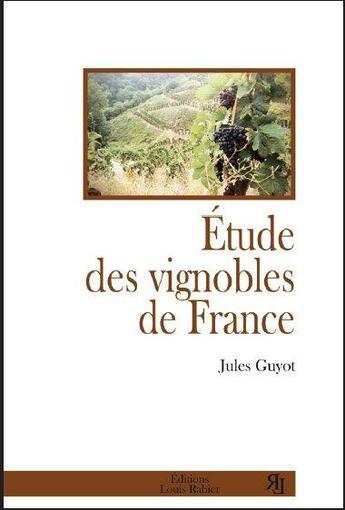 Couverture du livre « Étude des vignobles de France » de Jules Guyot aux éditions Louis Rabier