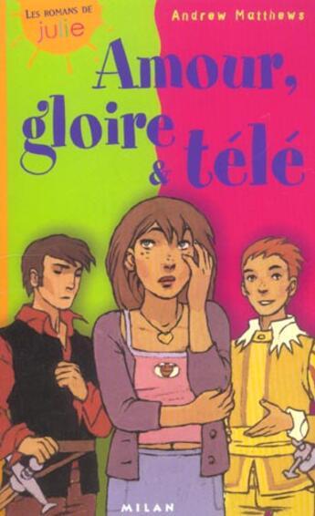 Couverture du livre « Amour, Gloire Et Tele » de Andrew Mattews aux éditions Milan