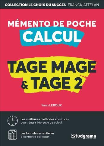 Couverture du livre « TAGE MAGE & TAGE 2 ; mémento de poche calcul » de Franck Attelan aux éditions Studyrama