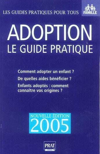 Couverture du livre « ADOPTION, LE GUIDE PRATIQUE » de Anne Masselot-Astruc aux éditions Prat