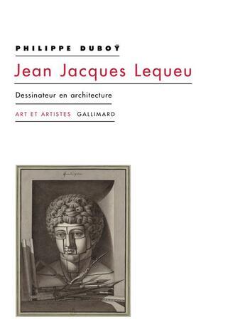 Couverture du livre « Jean-Jacques Lequeu ; dessinateur en architecture » de Philippe Duboy aux éditions Gallimard
