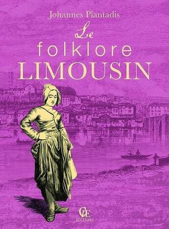 Couverture du livre « Le folklore limousin » de Johannes Plantadis aux éditions Communication Presse Edition