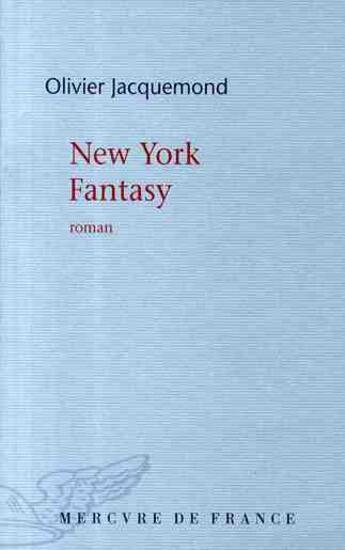 Couverture du livre « New York fantasy » de Olivier Jacquemond aux éditions Mercure De France