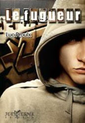 Couverture du livre « Le fugueur » de Proulx Luc aux éditions Joey Cornu