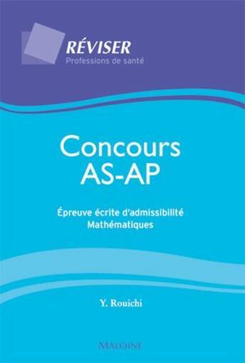 Couverture du livre « Concours AS/AP ; épreuves écrites d'admissibilité ; mathématiques » de Rouichi Y. aux éditions Maloine