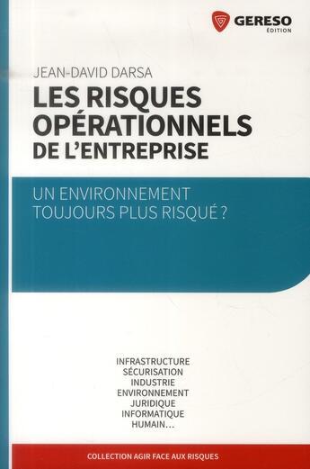 Couverture du livre « Les risques operationnels de l'entreprise un environnement toujours plus risque ? - infrastructure, » de Jean-David Darsa aux éditions Gereso