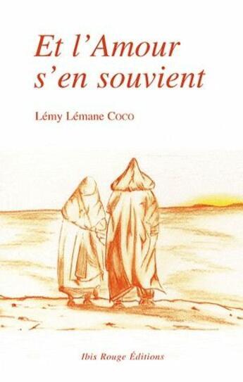 Couverture du livre « Et l'amour s'en souvient » de Lemy Lemane Coco aux éditions Ibis Rouge