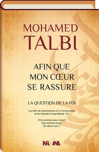 Couverture du livre « Afin que mon coeur se rassure ; la question de la foi » de Mohamed Talbi aux éditions Nirvana