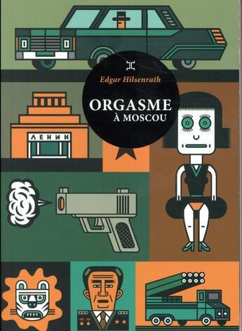 Couverture du livre « Orgasme à Moscou » de Edgar Hilsenrath aux éditions Le Tripode