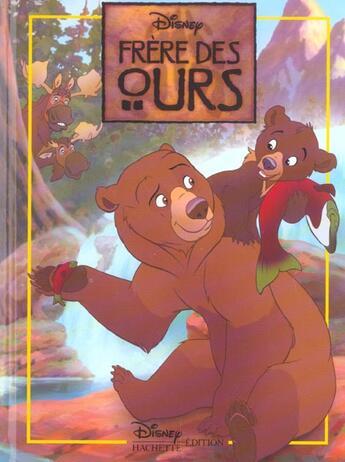 Couverture du livre « Frere des ours » de Disney aux éditions Disney Hachette