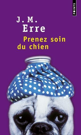 Couverture du livre « Prenez soin du chien » de J. M. Erre aux éditions Points