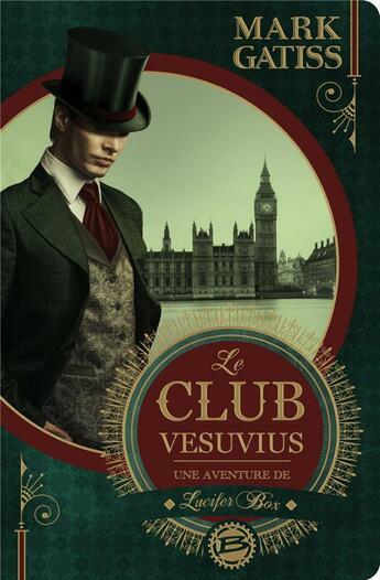 Couverture du livre « Lucifer Box T.1 ; le club Vesuvius » de Mark Gatiss aux éditions Bragelonne